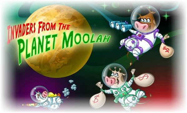 Invaders From Planet Moolah